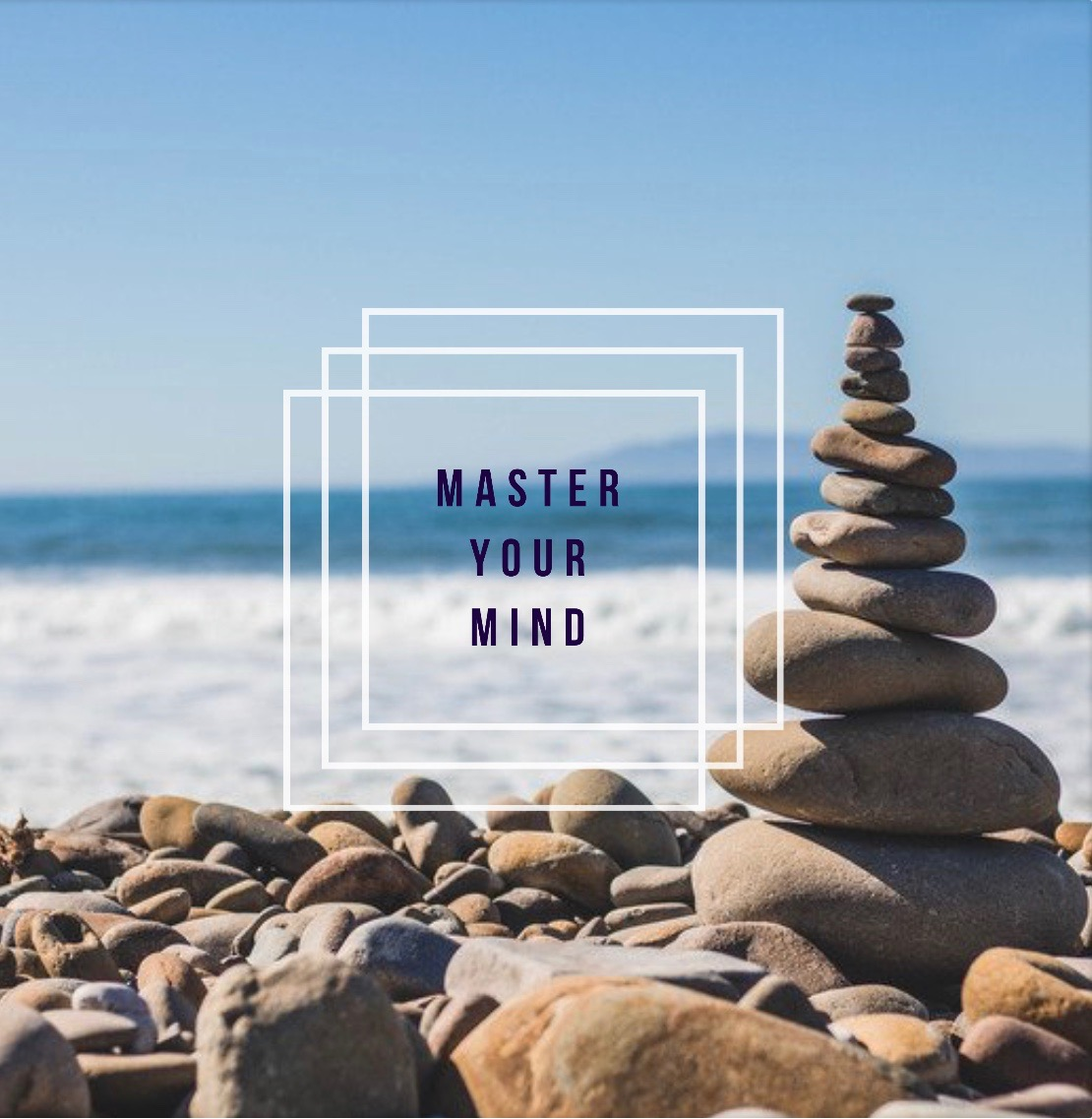 Learn How to Master Your Mind