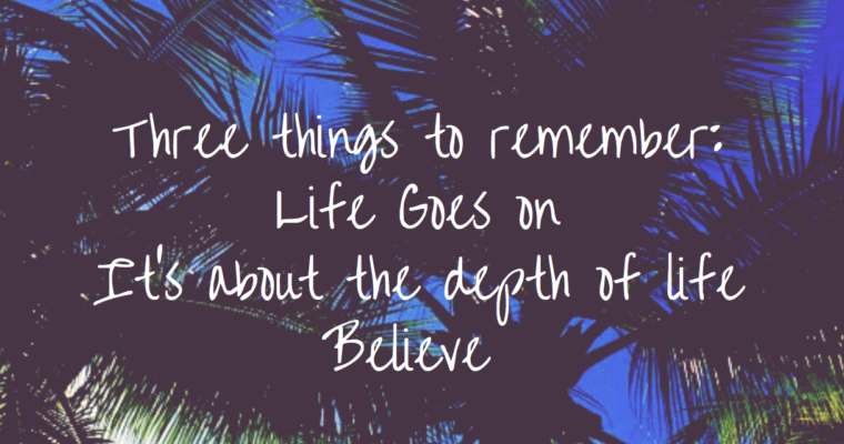 Three Things We Should Always Remember